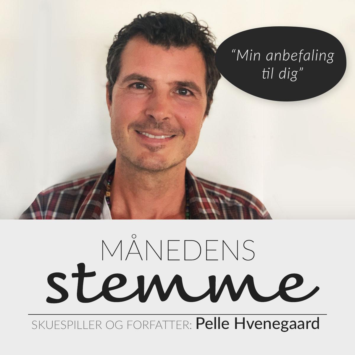 Forfatter og skuespiller Pelle Hvenegaard anbefaler