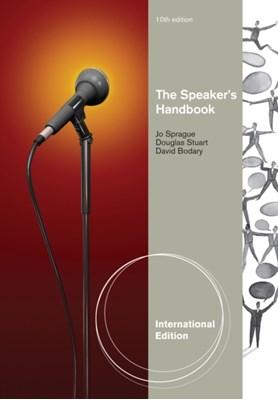 The Speaker's Handbook, International Edition David Bodary, Douglas Stuart, Jo Sprague, Douglas (FirstTel Systems Corporation) Stuart, Jo (San Jose State University) Sprague, David (Sinclair Community College) Bodary 9781133309673