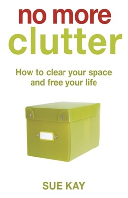 No More Clutter Sue Kay 9780340836774