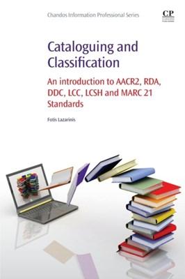 Cataloguing and Classification Fotis (Adjunct Lecturer Lazarinis 9780081001615
