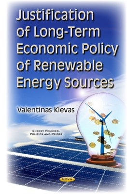Justification of Long-Term Economic Policy of Renewable Energy Sources Valentinas Klevas 9781634832038