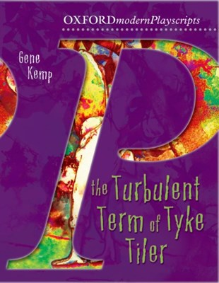 Oxford Playscripts: The Turbulent Term of Tyke Tiler Gene Kemp 9780198314998