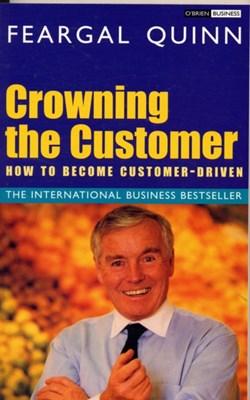 Crowning the Customer Senator Feargal Quinn 9780862789527
