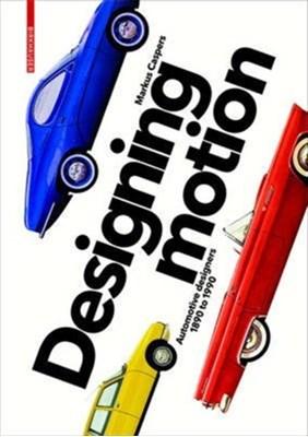 Designing Motion Markus Caspers 9783035609820
