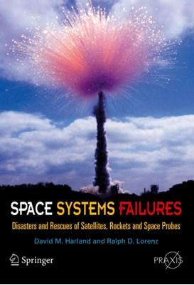 Space Systems Failures David M. Harland, Ralph Lorenz 9780387215198