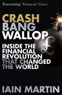 Crash Bang Wallop Iain Martin 9781473625105