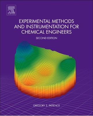 Experimental Methods and Instrumentation for Chemical Engineers Gregory S. (Department of Chemical Engineering Patience 9780444640383