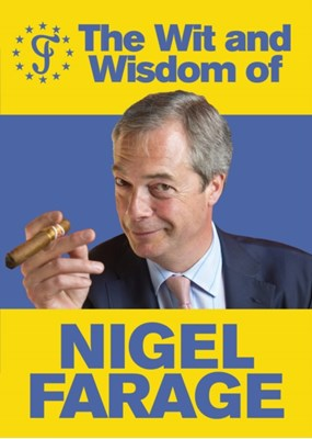 The Wit and Wisdom of Nigel Farage  9780091960094