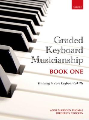 Graded Keyboard Musicianship Book 1 Anne Marsden Thomas, Frederick Stocken 9780193411937