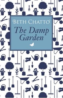 The Damp Garden Beth Chatto 9780752816432