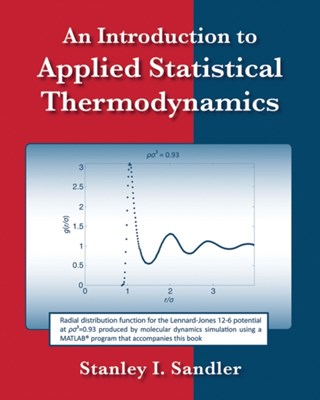 An Introduction to Applied Statistical Thermodynamics Stanley I. Sandler 9780470913475