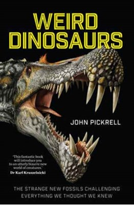 Weird Dinosaurs John Pickrell 9780231180986