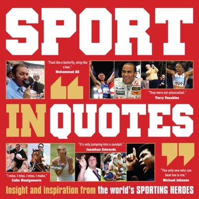 Sport in Quotes Ammonite Press 9781906672591