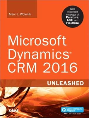 Microsoft Dynamics CRM 2016 Unleashed (includes Content Update Program) Marc J. Wolenik, Marc Wolenik 9780672337604