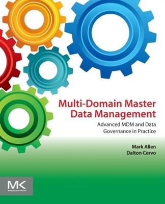 Multi-Domain Master Data Management Mark Allen, Dalton Cervo 9780128008355