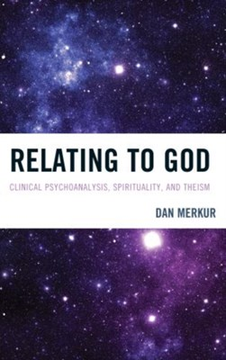 Relating to God Dan Merkur 9780765710154