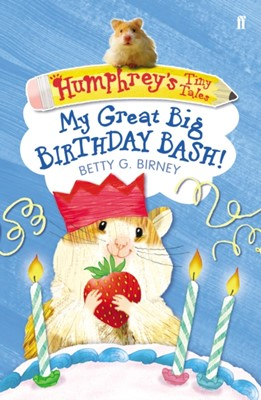 Humphrey's Tiny Tales 4: My Great Big Birthday Bash! Betty G. Birney 9780571274413