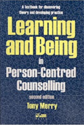 Learning and Being in Person-Centred Counselling Tony Merry 9781898059530