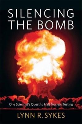 Silencing the Bomb Lynn R. Sykes 9780231182485