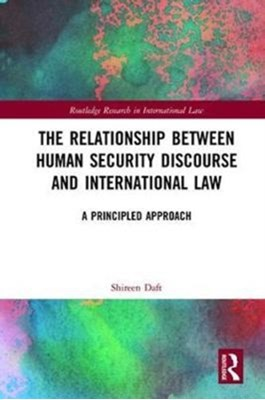 The Relationship between Human Security Discourse and International Law Shireen (Macquarie University Daft, Shireen Daft 9781138243910