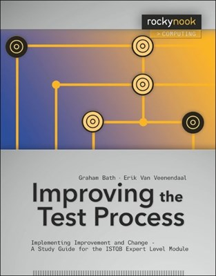 Improving the Test Process Graham Bath 9781933952826