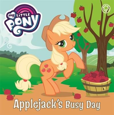 My Little Pony: Applejack's Busy Day My Little Pony 9781408349441