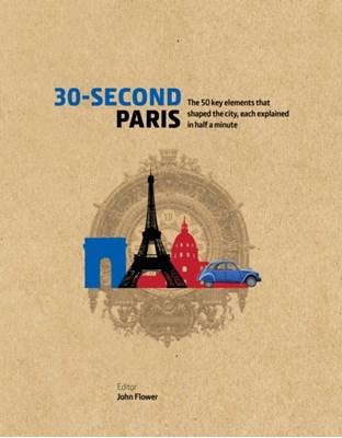 30-Second Paris John Flower 9781782405443