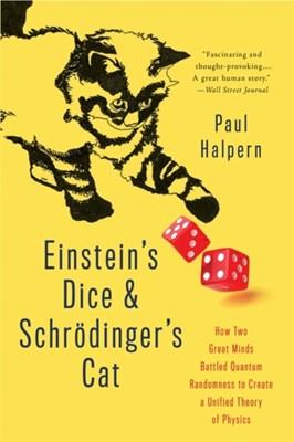 Einstein's Dice and Schroedinger's Cat Paul Halpern 9780465096831