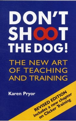 Don't Shoot the Dog! Karen Pryor 9781860542381