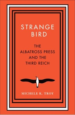Strange Bird Michele K. Troy 9780300215687