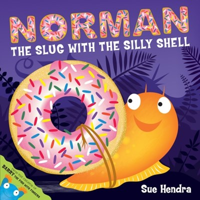 Norman the Slug with a Silly Shell Sue Hendra 9781847389763