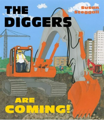 The Diggers are Coming! Susan Steggall 9781847804686