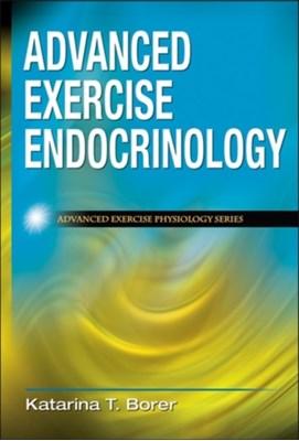 Advanced Exercise Endocrinology Katarina T. Borer 9780736075169