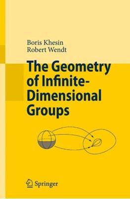 The Geometry of Infinite-Dimensional Groups Boris A. Khesin, Robert Wendt 9783540852056