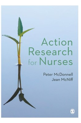 Action Research for Nurses Peter McDonnell, Jean McNiff 9781473919396