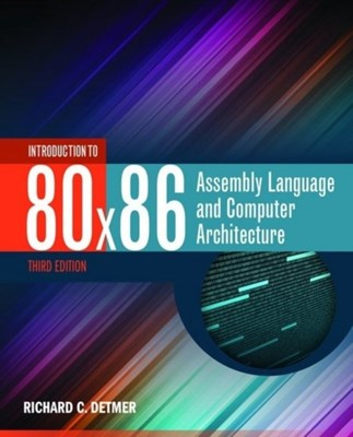 Introduction To 80X86 Assembly Language And Computer Architecture Richard C. Detmer 9781284036121