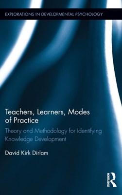 Teachers, Learners, Modes of Practice David K. Dirlam, David Kirk Dirlam 9781138641181