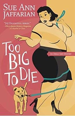 Too Big To Die Sue Ann Jaffarian 9780738718842