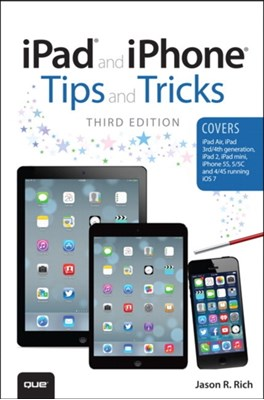 iPad and iPhone Tips and Tricks Jason R. Rich 9780789752376