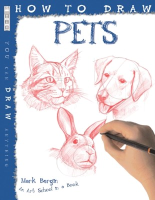 How To Draw Pets Mark Bergin 9781907184659