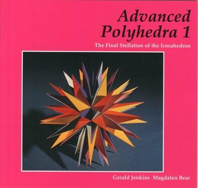 Advanced Polyhedra 1 Gerald Jenkins, Magdalen Bear 9781899618613