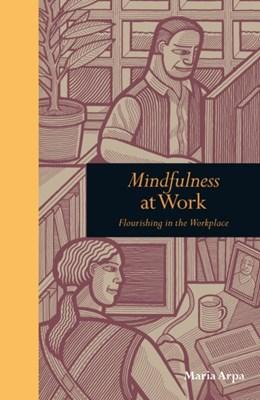 Mindfulness at Work Maria Arpa 9781908005762