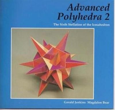 Advanced Polyhedra 2 Gerald Jenkins, Magdalen Bear 9781899618620