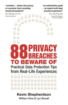 88 Privacy Breaches to Beware of Kevin Shepherdson 9789814721981