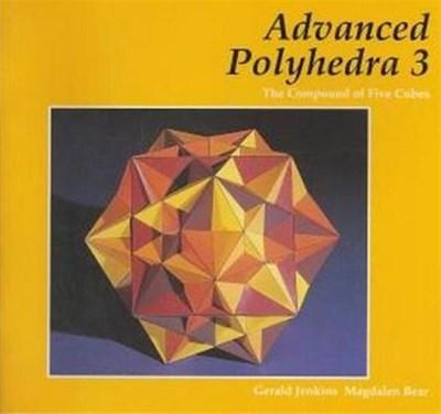 Advanced Polyhedra 3 Gerald Jenkins, Magdalen Bear 9781899618637