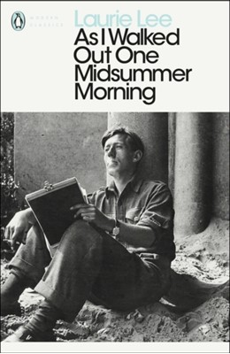 As I Walked Out One Midsummer Morning Laurie Lee 9780241953280