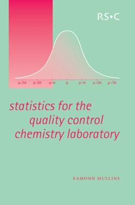 Statistics for the Quality Control Chemistry Laboratory Eamonn (Trinity College Mullins 9780854046713