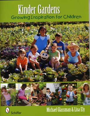 Kinder Gardens: Growing Inspiration for Children Michael Glassman 9780764334535