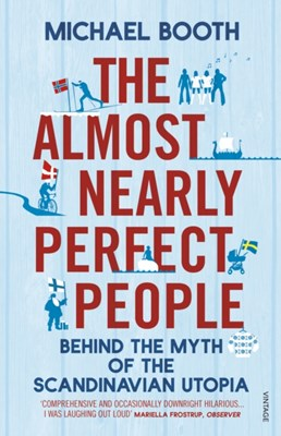 The Almost Nearly Perfect People Michael Booth 9780099546078