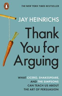 Thank You for Arguing Jay Heinrichs 9780141986166